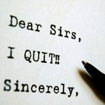Why You Should NOT Resign . . . Yet