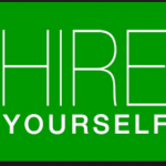 Need a Job Urgently? Hire Yourself! Part 1